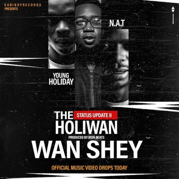 Wan Shey Feat. Young Holiday & N.A.T – Status Update II : HoliWan